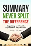 Summary: Never Split The Difference - Negotiating As If Your Life Depended On It by Chris Voss