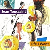 Life I Want By Jean Toussaint (1995-10-30)