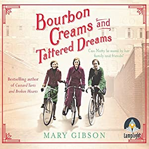 Bourbon Creams and Tattered Dreams Audiobook