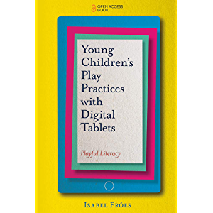 Young Children's Play Practices with Digital Tablets: Playful Literacy