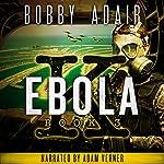 Ebola K: A Terrorism Thriller, Book 3 | Bobby Adair