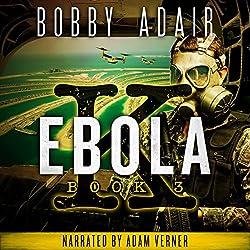 Ebola K: A Terrorism Thriller, Book 3