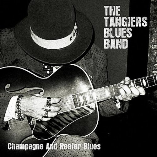 Champagne And Reefer Blues By The Tangiers Blues Band On