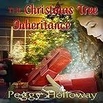 The Christmas Tree Inheritance | Peggy Holloway