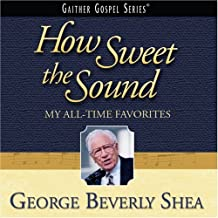 How Sweet the Sound: My All-Time Favorites