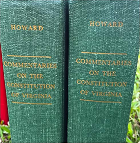 Commentaries on the Constitution of Virginia by AE Dick Howard