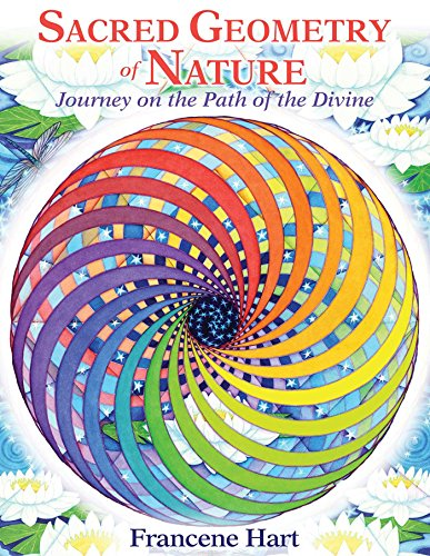 Sacred Geometry of Nature: Journey on the Path of the Divine by INNER TRADITIONS