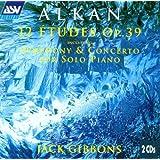 Alkan: 12 Etudes Op. 39 including Symphony & Concerto for Solo Piano
