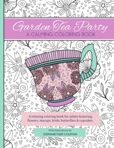 Garden Tea Party: A Calming Coloring Book