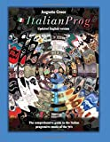 ItalianProg (Updated English edition): The comprehensive guide to the Italian progressive music of the 70's