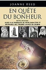 EN QUÊTE DU BONHEUR - Votre Mission: Allez à la Poursuite de Votre Bien-Être et Découvrez des Trésors Cachés en Chemin (French Edition) Kindle Edition