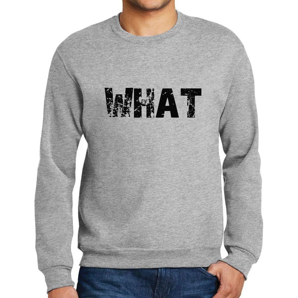 Men/'s Printed Graphic Sweatshirt Popular Words What Grey Marl