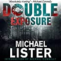 Double Exposure Audiobook by Michael Lister Narrated by Darren Todd