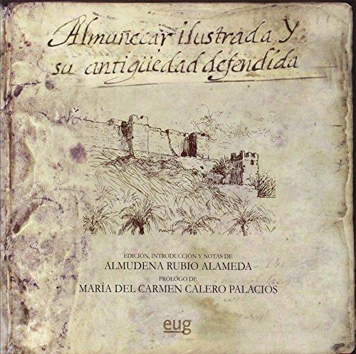 Descargar Libro Almuñecar Ilustrada Y Su Antigüedad Defendida Almudena Rubio Alameda