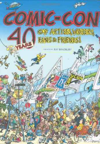 Comic Con: 40 Years of Artists, Writers, Fans, And (Comic Con)
