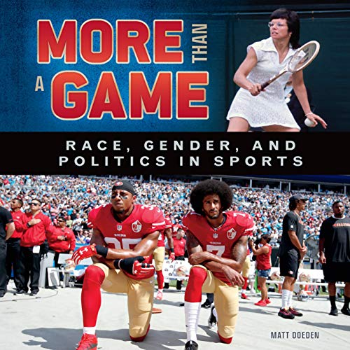 More Than a Game: Race, Gender, and Politics in Sports por Matt Doeden