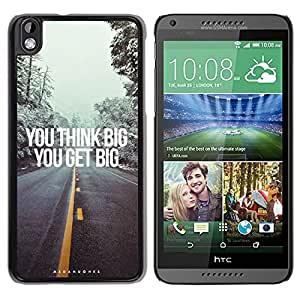 You Think Big You Get Big Durable High Quality HTC Desire 816-1 Phone Case