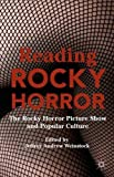 Reading Rocky Horror: The Rocky Horror Picture Show and Popular Culture (2015-06-03)