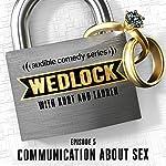 Ep. 5: Communication about Sex | Kurt Braunohler,Lauren Cook