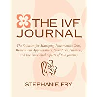 The IVF (In Vitro Fertilization) Journal: The Solution for Managing Practitioners...