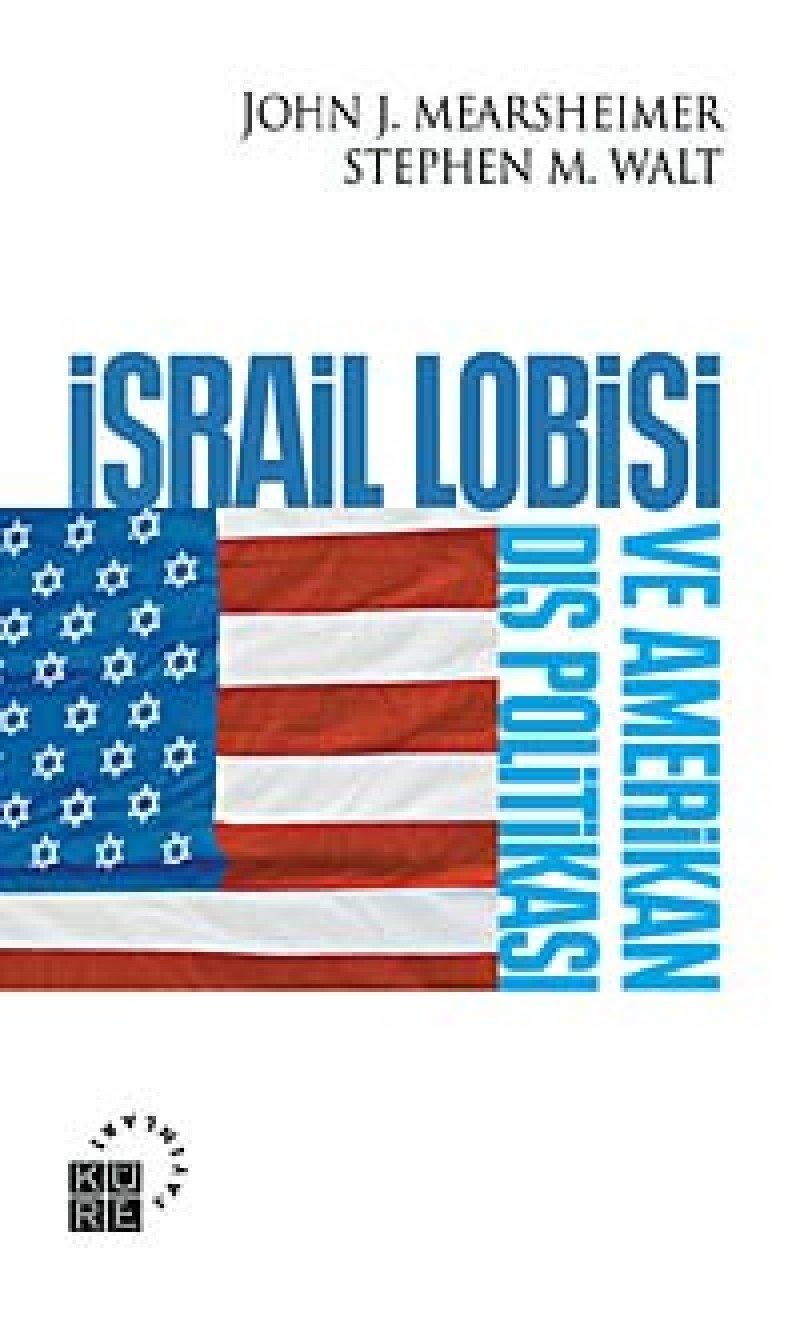 Israil Lobisi ve Amerikan Dis Politikasi