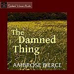The Damned Thing | Ambrose Bierce