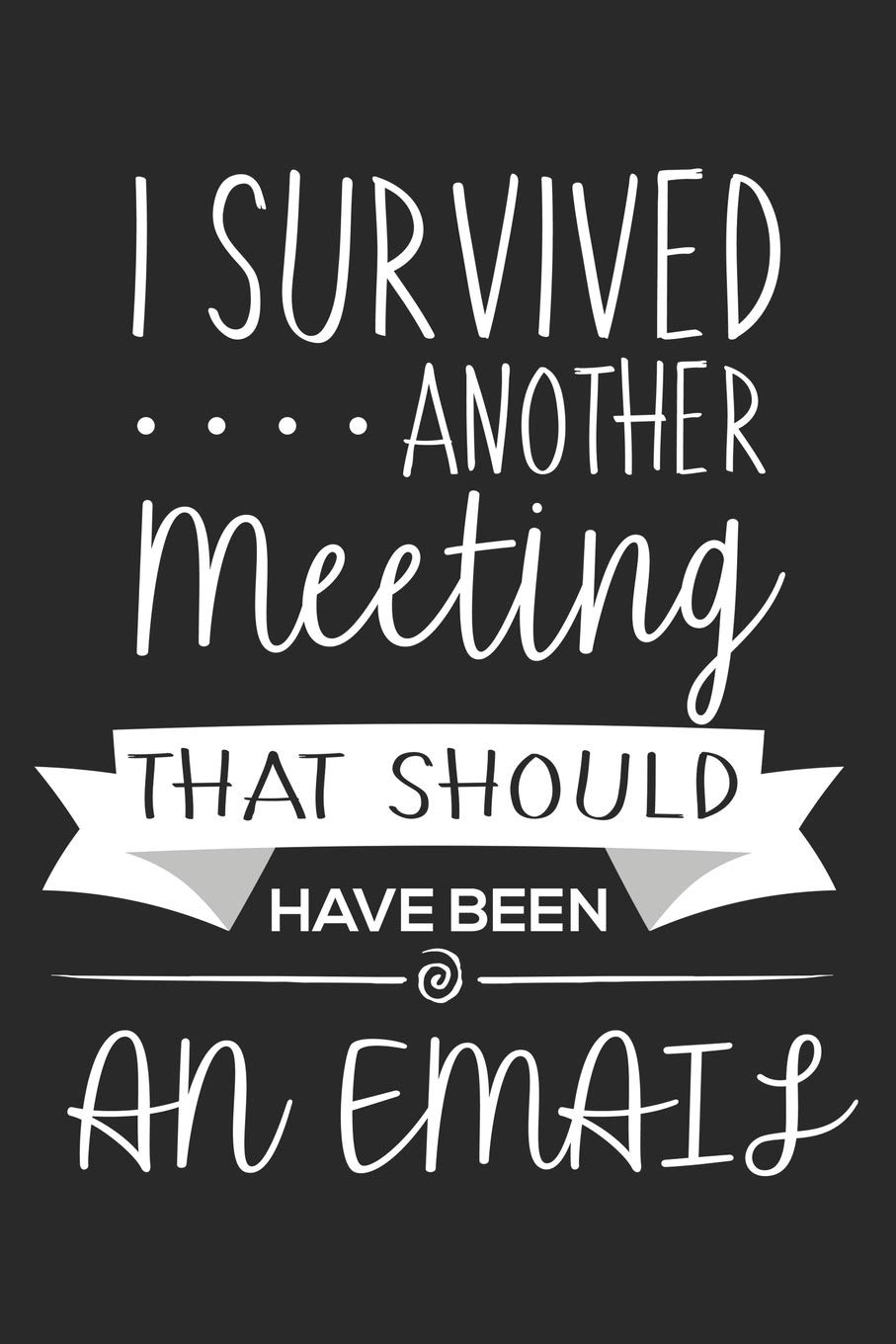 Survivor Of Another Meeting That Could Have Been An Email Pinback Button or Fridge Magnet or Sticker Funny Sarcastic Gag Gift Work Co-Worker