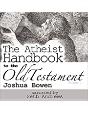 The Atheist Handbook to the Old Testament, Volume 1