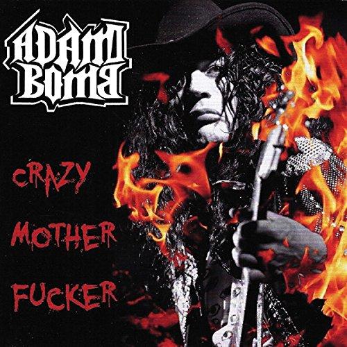 CD : Adam Bomb - Crazy Motherf***er (Canada - Import)