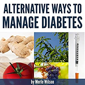 Alternative Ways to Manage Diabetes Audiobook