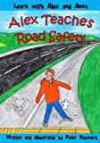 img - for Alex Teaches Road Safety (Learn with Alex and Anna) (Volume 8) book / textbook / text book