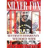 SILVER FOX: WEDDED HUSBAND, WEDDED WIFE (SF Book 2)