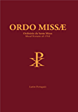 Ordo Missae - Ordinário da Santa Missa: Missal Romano de 1962 (Portuguese Edition)