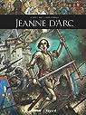 Ils ont fait l'Histoire, tome 14 : Jeanne d'Arc par Le Gris