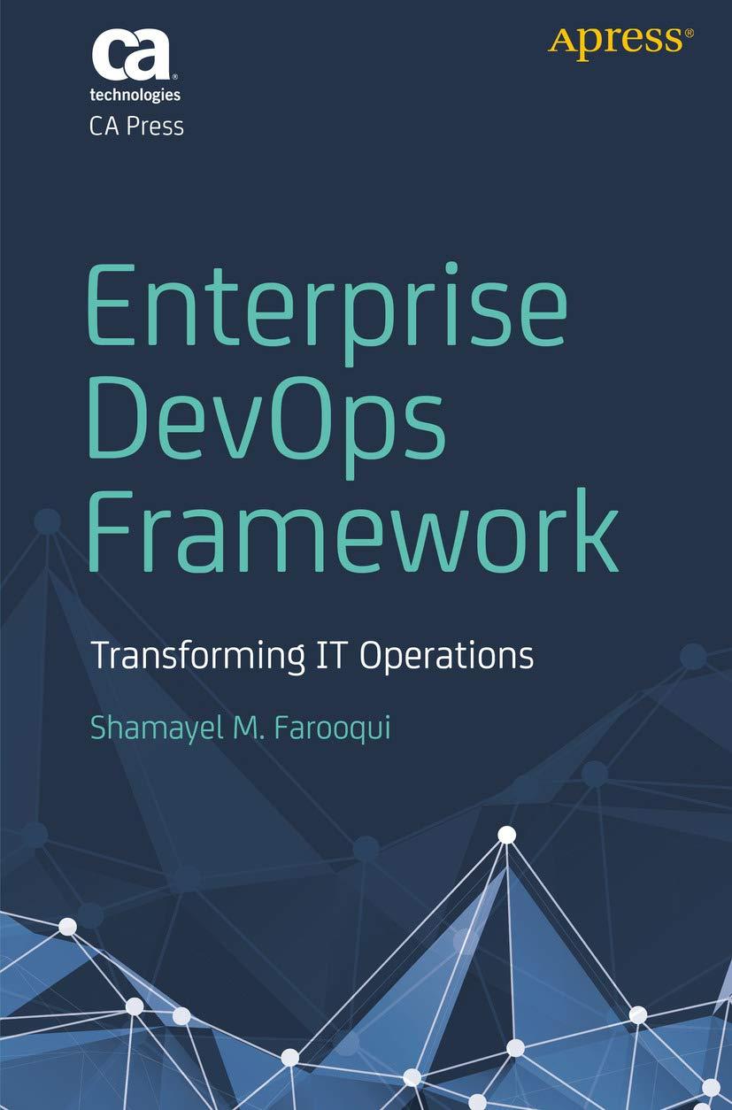 Enterprise DevOps Framework: Transforming IT Operations por Shamayel M. Farooqui