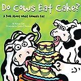 Do Cows Eat Cake?, Michael Dahl, 140486234X