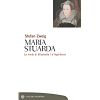 Maria Stuarda: La rivale di Elisabetta I d'Inghilterra (Tascabili. Saggi Vol. 215)