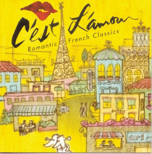 C'est L'amouri: Romantic French Classics