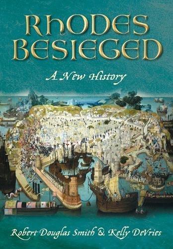 Besieged Rhodes: A New History