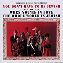 You Don't Have to Be Jewish / When You're in Love The Whole World is Jewish