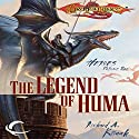 The Legend of Huma: Dragonlance: Heroes, Book 1 Audiobook by Richard A. Knaak Narrated by Richard Topol