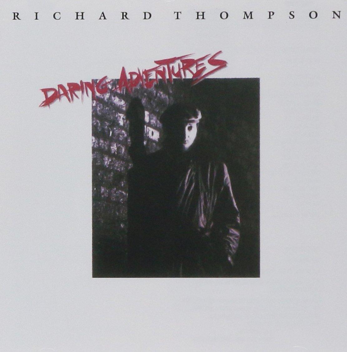 Daring Adventures - Richard Thompson