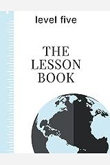 The Lesson Book: Level Five (The Lesson Books) (Volume 5) Paperback