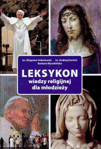 Leksykon wiedzy religijnej dla mlodziezy Unknown