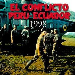 El conflicto Perú-Ecuador de 1998 [The Peru-Ecuador Conflict of 1998]