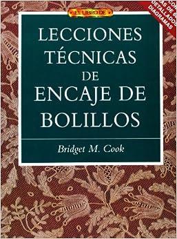 Lecciones técnicas de encaje de bolillos El Libro De