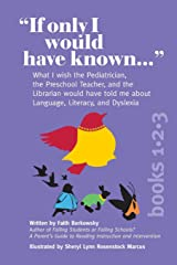 """""""If Only I Would Have Known..."""" (3-in-1 Edition): What I wish the Pediatrician, the Preschool Teacher, and the Librarian would have told me about Language, Literacy, and Dyslexia Paperback"""
