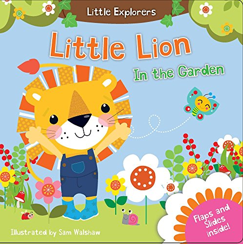 (Little Lion in the Garden (Little Explorers))