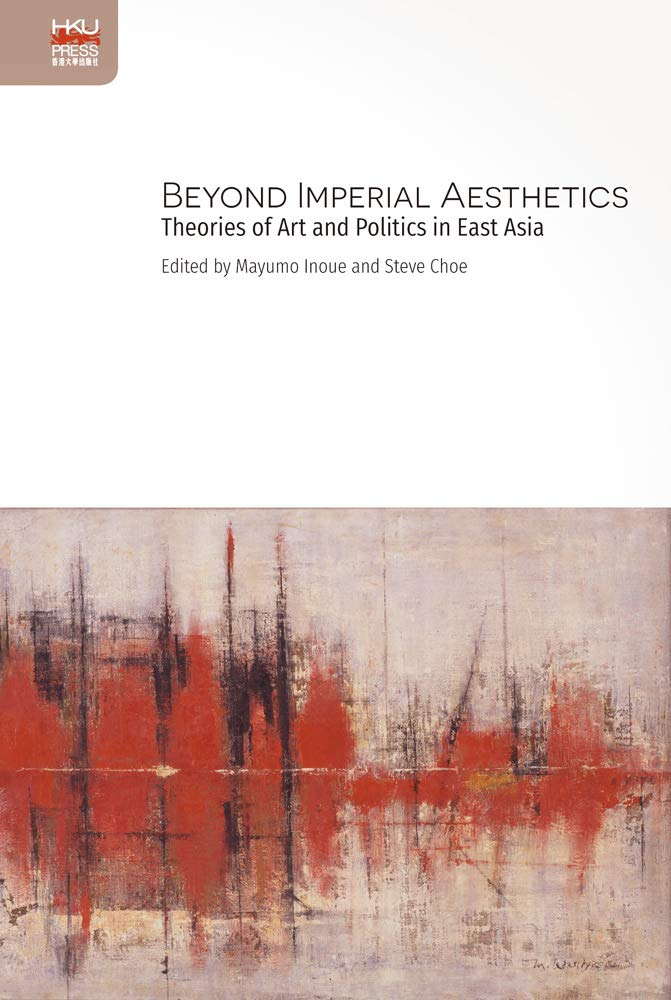 Image result for Beyond Imperial Aesthetics: Theories of Art and Politics in East Asia