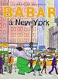 Babar a New York, Laurent de Brunhoff, 2010025520